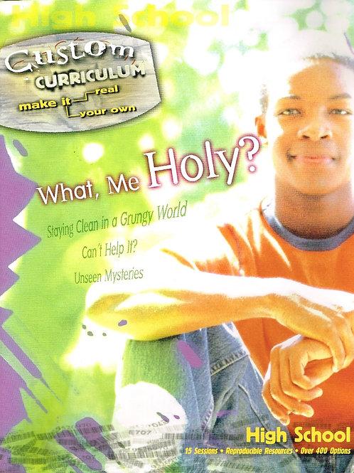 What Me Holy, Custom Curriculum