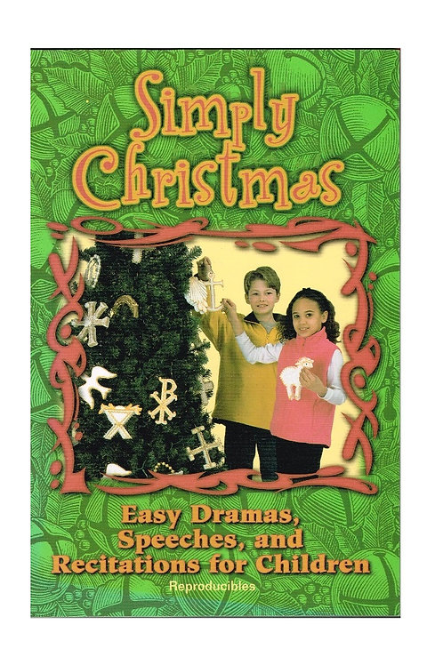 Simply Christmas, Easy Dramas, Speeches, and Recitations for Children