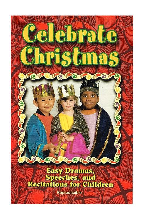 Celebrate Christmas, Easy Reproducible Christmas Dramas Paperback