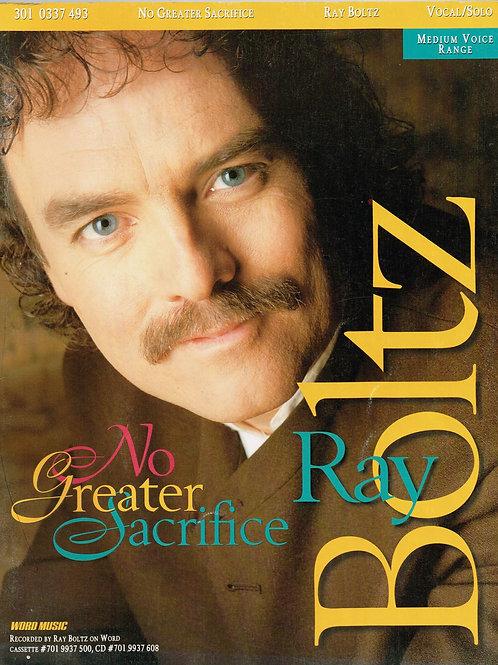 Ray Boltz, No Greater Sacrifice, Medium Vocal Songbook