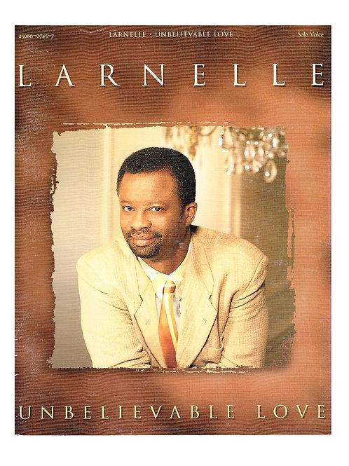 Larnelle Unbelievable Love, Solo Voice Songbook