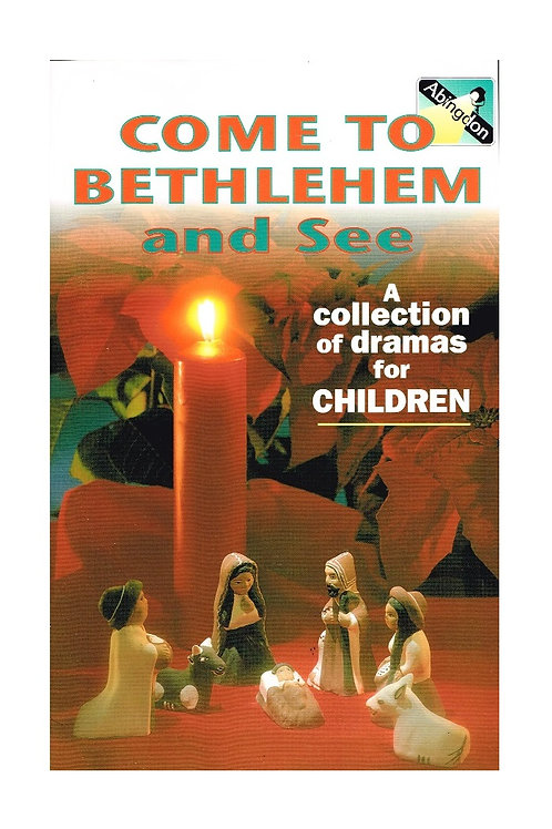 Come to Bethlehem and See, A Collection of Dramas for Children, Paperback