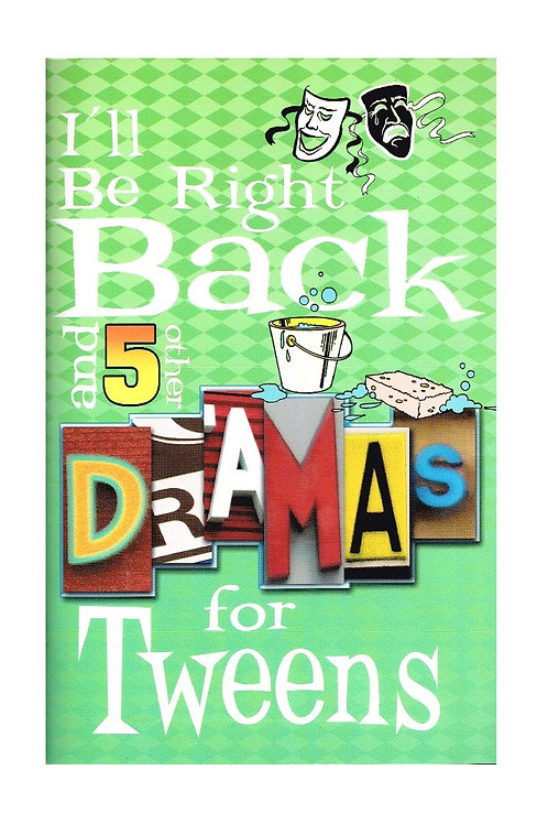 I'll Be Right Back and 5 other Dramas for Tweens, Paperback, Reprodu