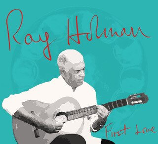 Ray Holman...First Love