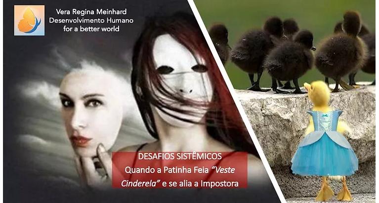"""Desafios Sistêmicos: quando a Patinha Feia """"Veste Cinderela"""" e se alia a impostora!"""