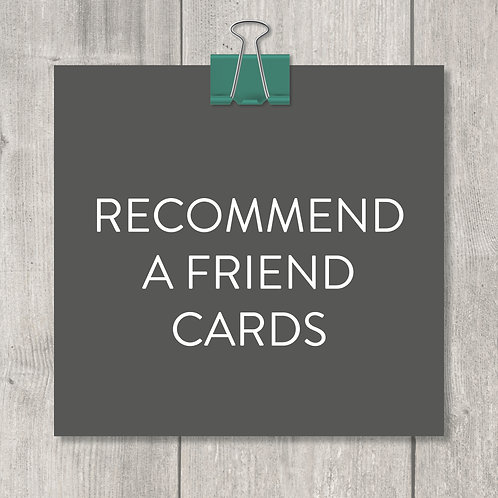 recommend a friend cards – design, print and delivery