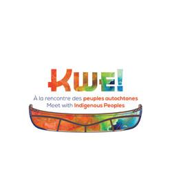 KWE, à la rencontre des peuples autochtones