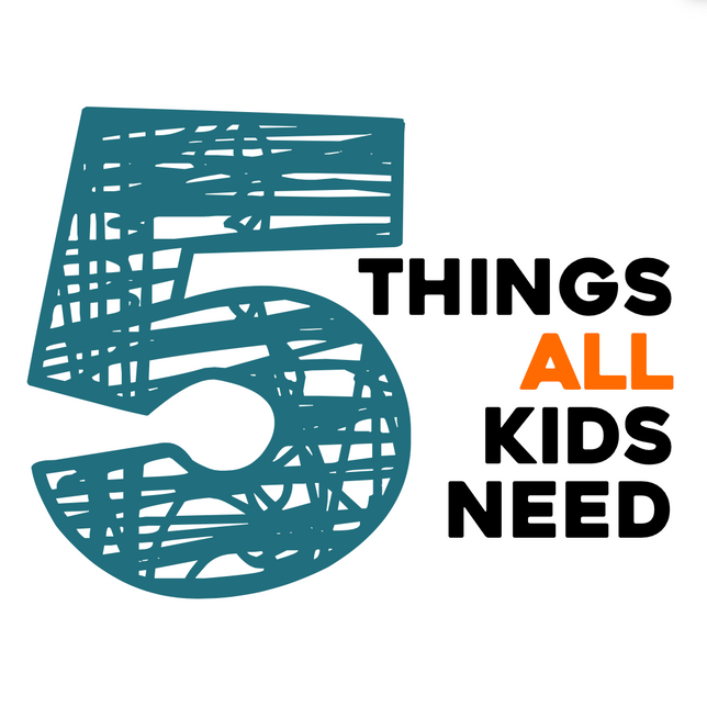 5 Things ALL Kids Need