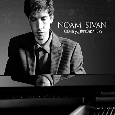 Chopin-and-Improvisations_music-album_Noam-Sivan_pianist-improviser_Chopin's-Second-Sonata_Chopin's-Third-Sonata_improvised-preludes_Fugue-on-Chopin's-Funeral-March-Theme