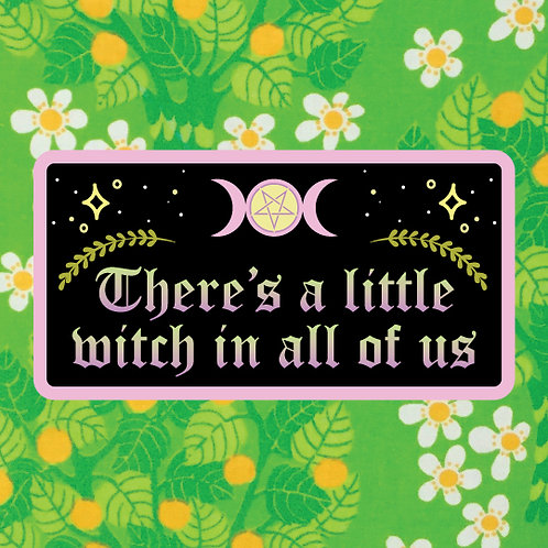 there's a little witch in all of us - PRACTICAL MAGIC - vinyl sticker