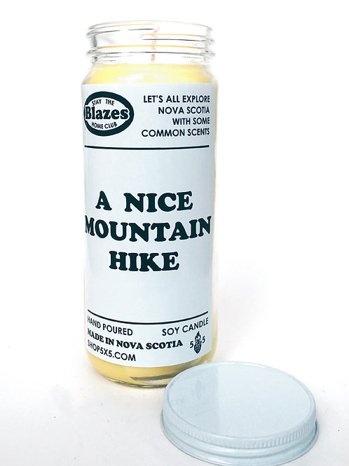 A NICE MOUNTAIN HIKE - stay the blazes home candle