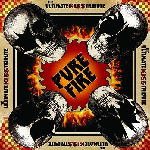 Various Artist- Pure Fire Ultimate Kiss Tribute)