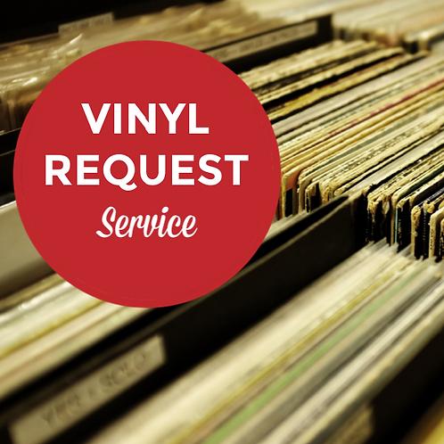 Vinyl/ LP Request Service