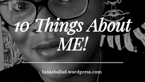 10 Things About ME!