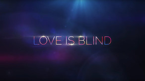 Love Is Blind: Part 2