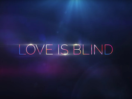 Love Is Blind: Part 1