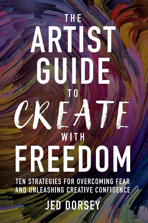 The Artist's Guide To Create With Freedom