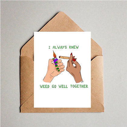 Weed Go Well Together Card