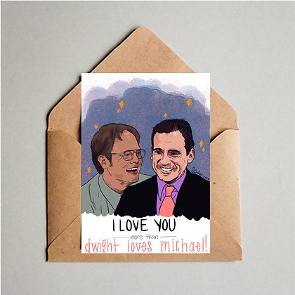 Love You More Than Dwight Loves Michael
