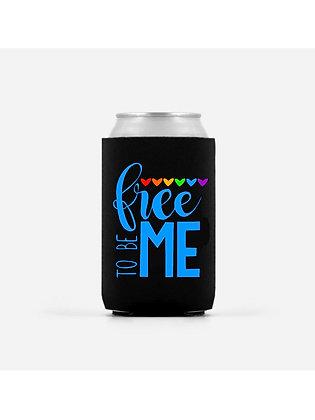 Free To Be Me Beer Koozie