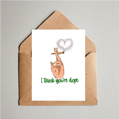 I Think You're Dope Card