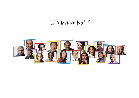 It Matters Not (1)
