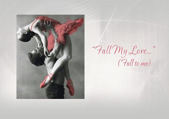 Fall To Me