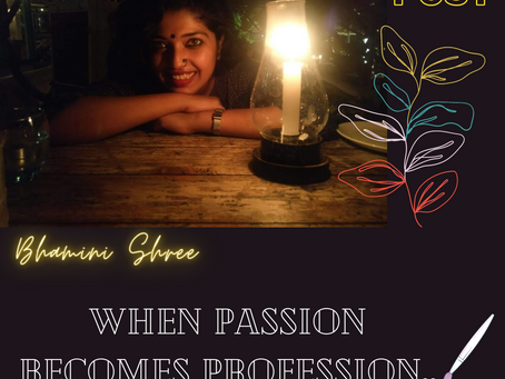 When Passion becomes Profession..