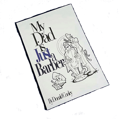My Dad is Just a Barber by Donald Conley II