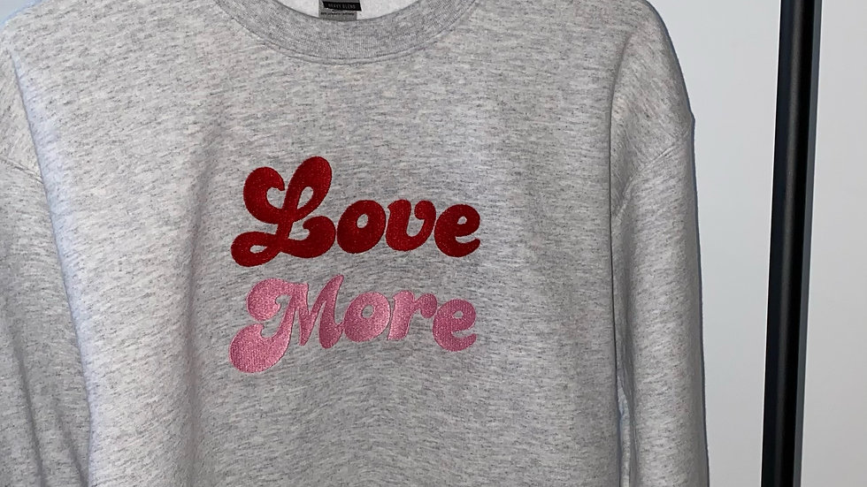 Embroidered Adults 'Love More' Grey Sweatshirt