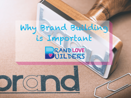 Why Brand Building is Important