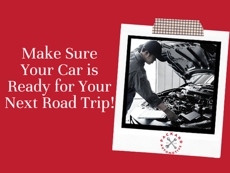 Make Sure Your Car is Ready for a Road Trip!