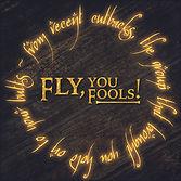 Fly You Fools!.jpg