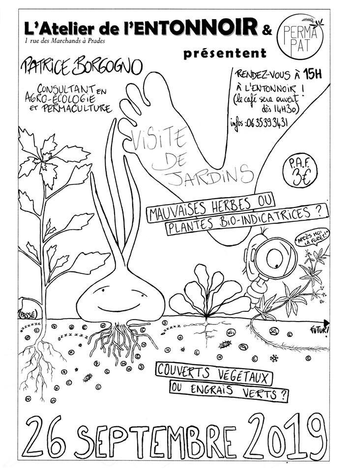 Patrice Borgogno de Permapat revient sur le secteur de Prades pour cette année.  Au programme, visite de jardins où nous aborderons différentes thématiques.  Ce jeudi 26 septembre il s'agit du thème des plantes bio-indicatrices et des engrais verts.  Nous vous donnons rendez-vous à l'Atelier de l'entonnoir à 15h. Le café sera ouvert à 14h30. Les particuliers comme les professionnels sont les bienvenus pour participer, échanger et poser des questions.  Participation aux frais : 3 euros.  En espérant vous y retrouver,  Patrice B. et son équipe.