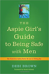 Book cover for The Aspie Girl's Guide to Being Safe with Men
