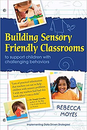 Book cover for Building Sensory Friendly Classrooms