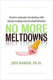 Book cover for No More Meltdowns: Positive Strategies for Managing and Preventing Out-of-Control Behavior