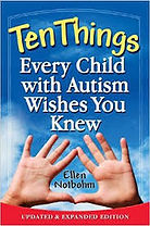 Book cover for Ten Things Every Child with Autism Wishes You Knew by Ellen Notbohm