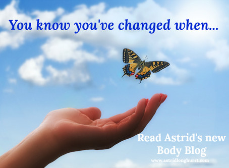 You know you've really changed when…