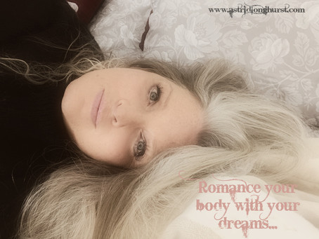 Romance your body (and life) with your dreams