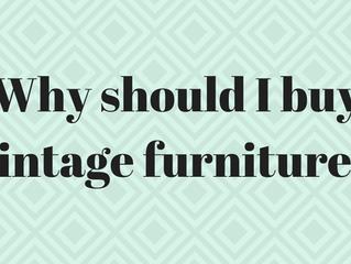 Why should I buy vintage furniture?