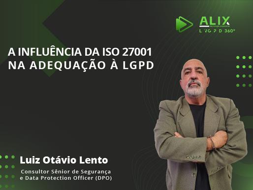 A influência da ISO 27001 na adequação à LGPD
