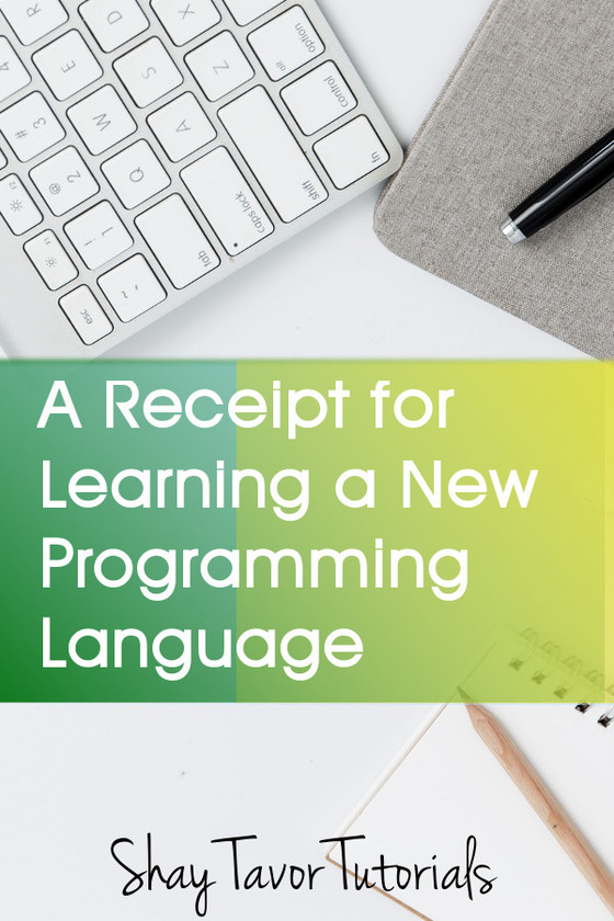 A Receipt for Learning a new Programming Language