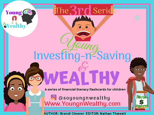 Young, INVESTING N SAVING, & Wealthy Flashcards