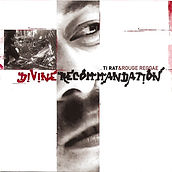 Divine Recommandation - Ti Rat & Rouge Reggae