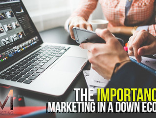 The Importance of Marketing Your Business in a Down Economy