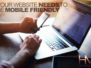 It's 2017, Your website NEEDS to be Mobile Friendly.