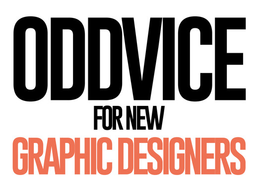 ODDvice for New Graphic Designers
