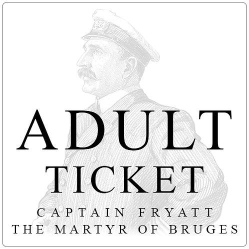 Adult Ticket - Cpt. Fryatt - The Martyr of Bruges