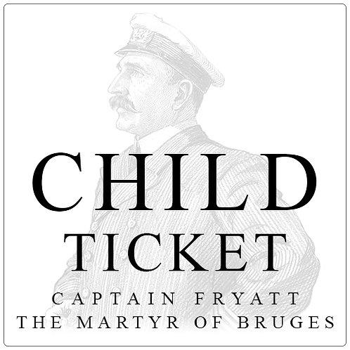 Child Ticket - Cpt. Fryatt - The Martyr of Bruges